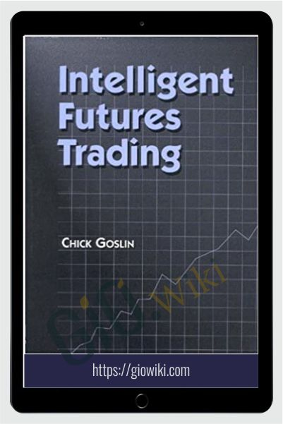 Intelligent Futures Trading – Chick Goslin