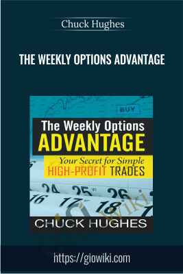 The Weekly Options Advantage - Chuck Hughes