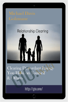 Clearing Discordant Energy You Hold on Yourself & Others - Michael Davis Golzmane