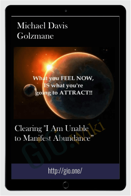 "Clearing ""I Am Unable to Manifest Abundance"" - Michael Davis Golzmane"