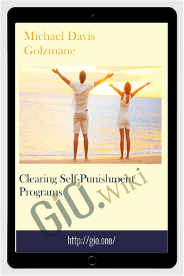 Clearing Self-Punishment Programs - Michael Davis Golzmane