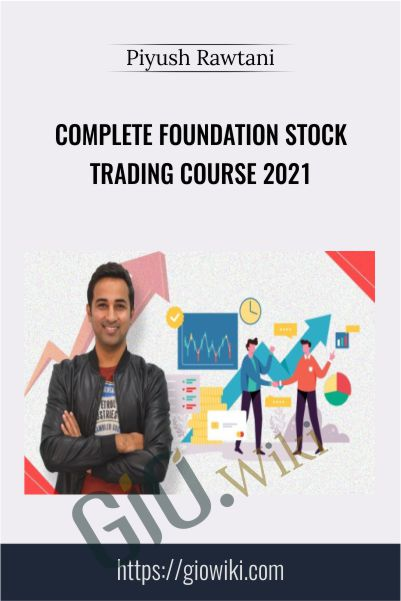 Complete Foundation Stock Trading Course 2021 - Piyush Rawtani