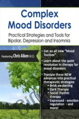 Complex Mood Disorders: Practical Strategies and Tools for Bipolar, Depression and Insomnia - Chris Aiken