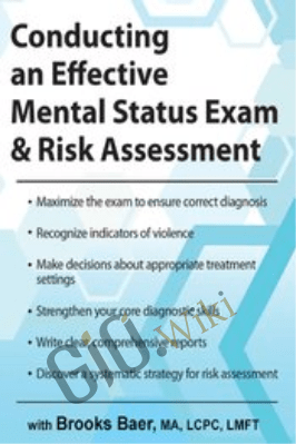 Conducting an Effective Mental Status Exam & Risk Assessment - Brooks W. Baer