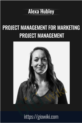 Project Management For Marketing project management - ConversionXL, Alexa Hubley