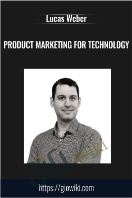 Product Marketing For Technology - ConversionXL, Lucas Weber