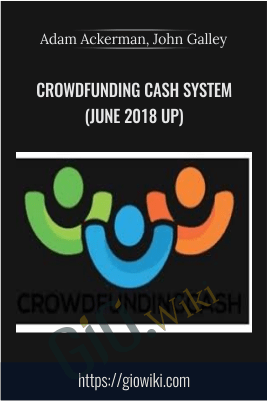 Crowdfunding Cash System(June 2018 UP) – Adam Ackerman, John Galley