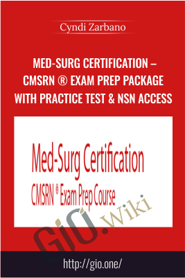 Med-Surg Certification – CMSRN ® Exam Prep Package with Practice Test & NSN Access - Cyndi Zarbano