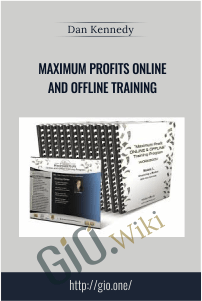 Maximum Profits Online and Offline Training – Dan Kennedy