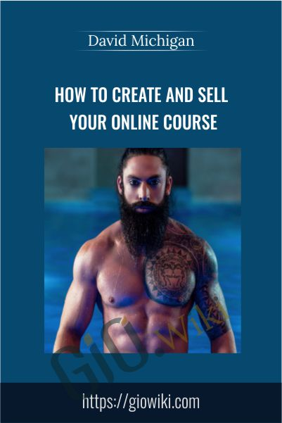 How to Create and Sell Your Online Course – David Michigan