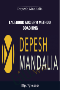 Facebook Ads BPM Method Coaching - Depesh Mandalia
