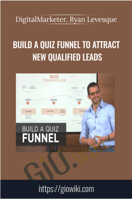 Build a Quiz Funnel to Attract New Qualified Leads - DigitalMarketer, Ryan Levesque