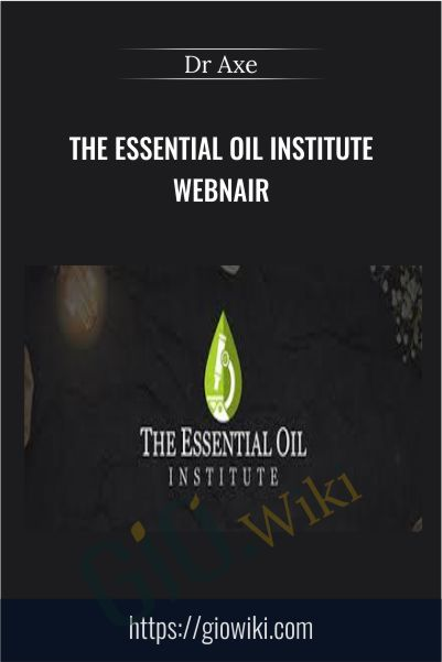 The Essential Oil Institute Webnair - Dr Axe