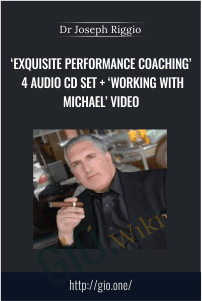'Exquisite Performance Coaching' 4 Audio CD Set + 'Working With Michael' Video – Dr Joseph Riggio