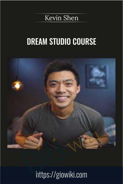 Dream Studio Course - Kevin Shen