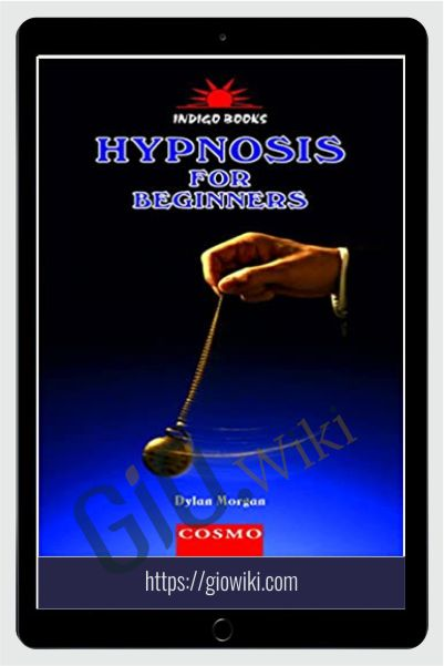 Hypnosis for Beginners/Hypnotherapy for Beginners - Dylan Morgan