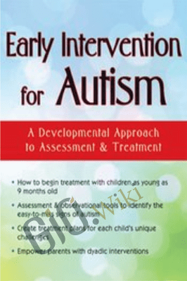 Early Intervention for Autism: A Developmental Approach to Assessment & Treatment - Griffin Doyle