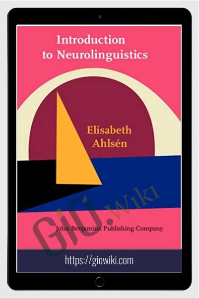 Introduction to Neurolinguistics - Elisabeth Ahlsén