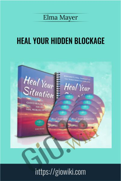 Heal Your Hidden Blockage - Elma Mayer
