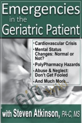 Emergencies in the Geriatric Patient - Steven Atkinson