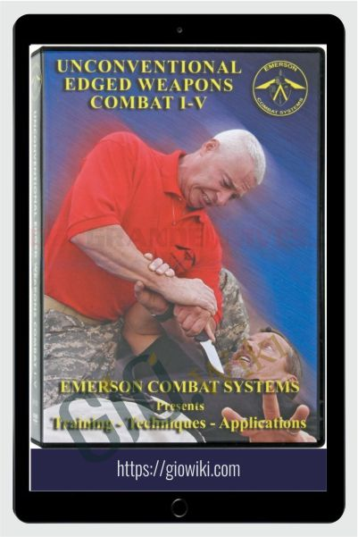 Unconventional Edged Weapons Combat I-V - Emerson Combat Systems