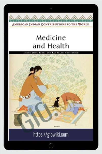 Medicine and Health (American Indian Contributions to the World) - Emory Dean Keoke