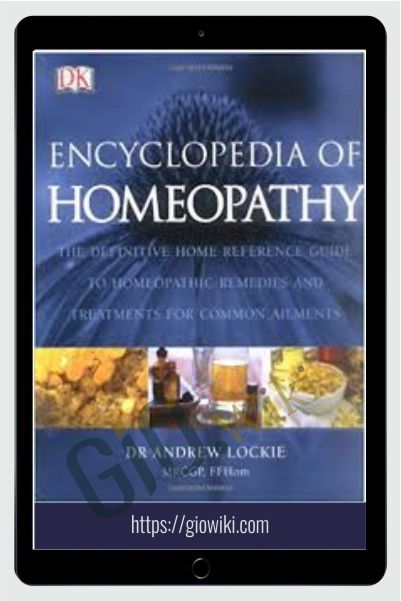 Encyclopedia of Homeopathy - Dr. Andrew Lockie