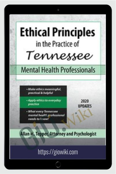 Ethical Principles in the Practice of Tennessee Mental Health Professionals - Allan M Tepper