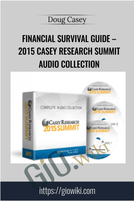 Financial Survival Guide – 2015 Casey Research Summit Audio Collection – Doug Casey
