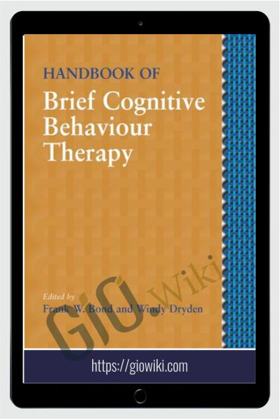 Handbook of Brief Cognitive Behaviour Therapy - Frank Bond