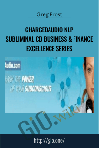 Chargedaudio NLP Subliminal CD Business & Finance Excellence Series – Greg Frost