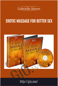 Erotic Massage For Better Sex – Gabrielle Moore
