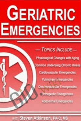 Geriatric Emergencies - Steven Atkinson