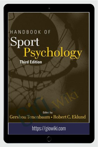 Handbook of Sports Psychology 3rd Edition - Gershon Tenenbaum & Robert C. Eklund