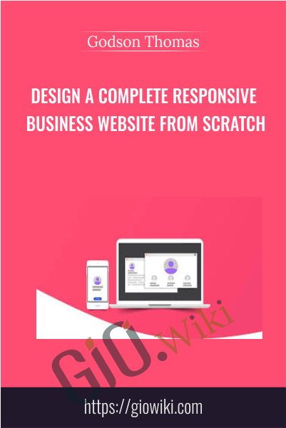 Design A Complete Responsive Business Website From Scratch - Godson Thomas