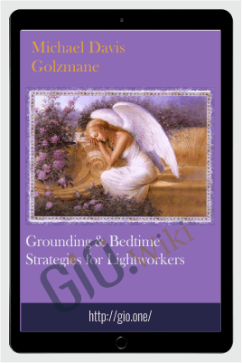 Grounding & Bedtime Strategies for Lightworkers - Michael Davis Golzmane