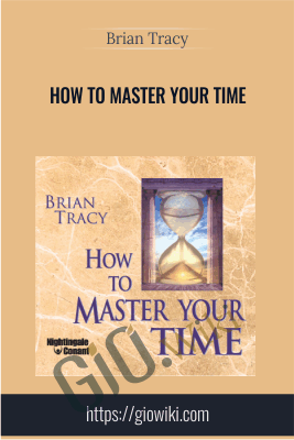 How to Master your Time - Brian Tracy