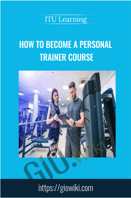 How To Become A Personal Trainer Course - ITU Learning