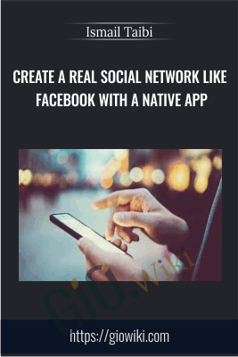 Create a REAL Social Network like Facebook with a native app - Ismail Taibi
