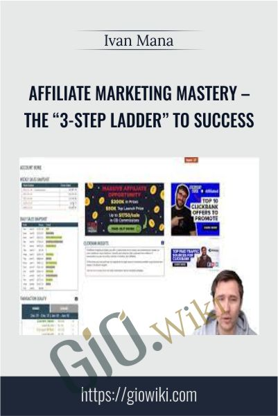 "Affiliate Marketing Mastery – The ""3-Step Ladder"" to Success – Ivan Mana"