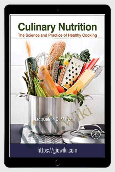 Culinary Nutrition - The Science and Practice of Healthy Cooking - Jacqueline B. Marcus