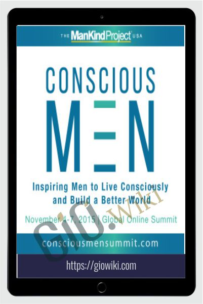 Conscious Men Summit 2015 - John Gray, Arjuna Ardagh & Chris Kyle