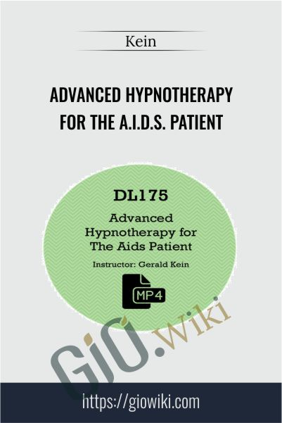 Advanced Hypnotherapy For The A.I.D.S. Patient - Kein
