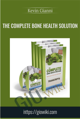 The Complete Bone Health Solution - Kevin Gianni