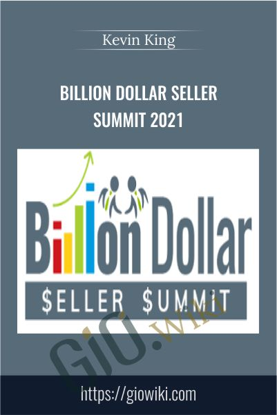 Billion Dollar Seller Summit 2021 – Kevin King