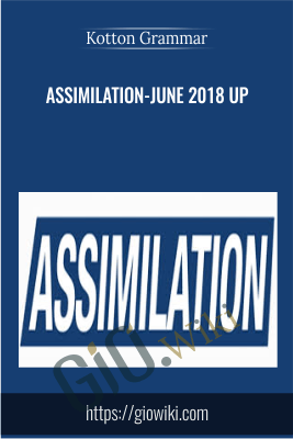 Assimilation-June 2018 UP - Kotton Grammer