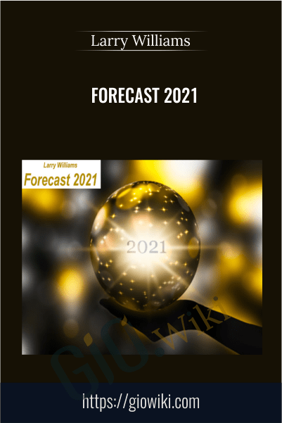 Forecast 2021 – Larry Williams