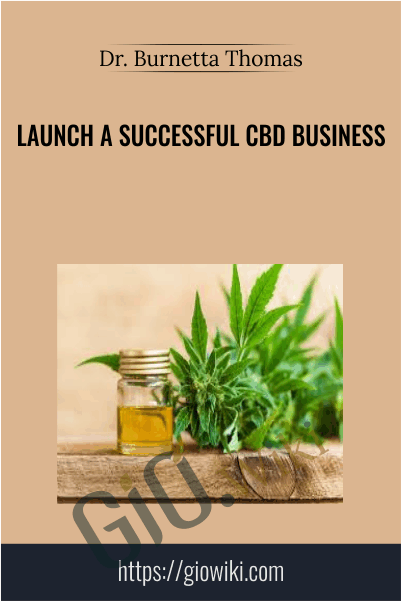 Launch a Successful CBD Business - Dr. Burnetta Thomas