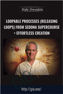 Loopable Processes (Releasing Loops) from Sedona Supercourse + Effortless Creation – Hale Dwoskin