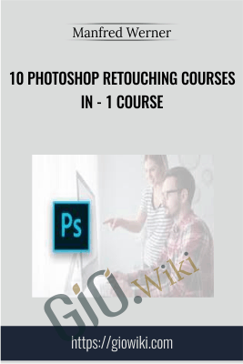 10 Photoshop Retouching Courses In - 1 Course - Manfred Werner